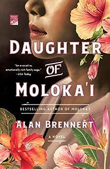 Daughter of Moloka'i: A Novel by [Alan Brennert]