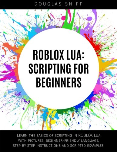 ROBLOX Lua: Scripting for Beginners