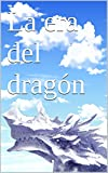 La era del dragón (Spanish Edition)