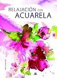 Relajación con Acuarela (Técnicas Creativas Zen)