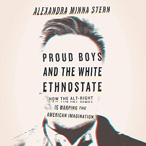 Proud Boys and the White Ethnostate audiobook cover art