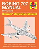 Boeing 707 Owners' Workshop Manual: 1957 to present - Insights into the design, construction and operation of the American designed and built jet ... face of 1960s air transport (Haynes Manuals)