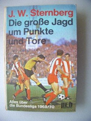 Die große Jagd um Punkte und Tore Alles über die Bundesliga 1969/70 Fußball