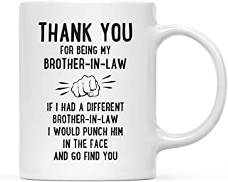 Andaz Press Funny Family 11oz. Coffee Mug Gift, Thank You for Being My Brother-in-Law, Punch in Face, 1-Pack, Christmas Birthday Drinking Cup Present Ideas