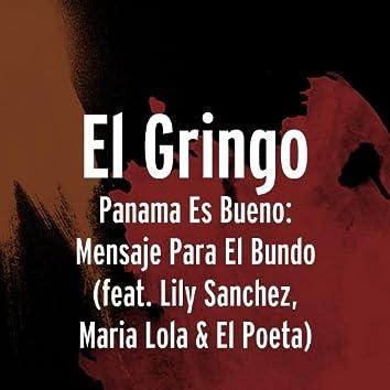 Panama Es Bueno: Mensaje Para El Mundo (feat. Lily Sanchez, Maria Lola & El Poeta)