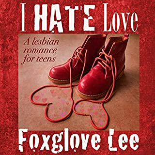 I Hate Love: A Lesbian Romance for Teens cover art