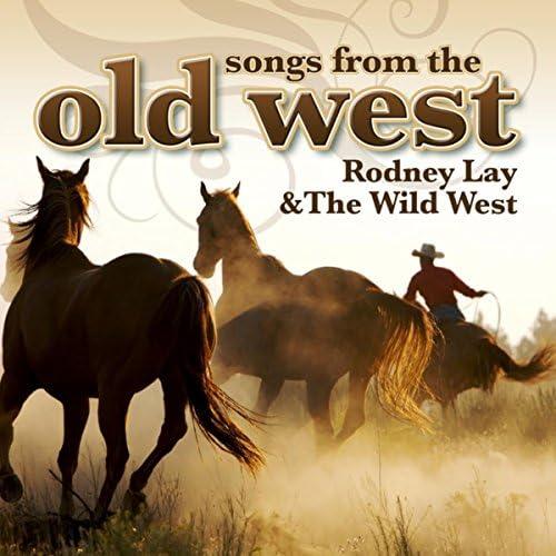Rodney Lay &The Wild West