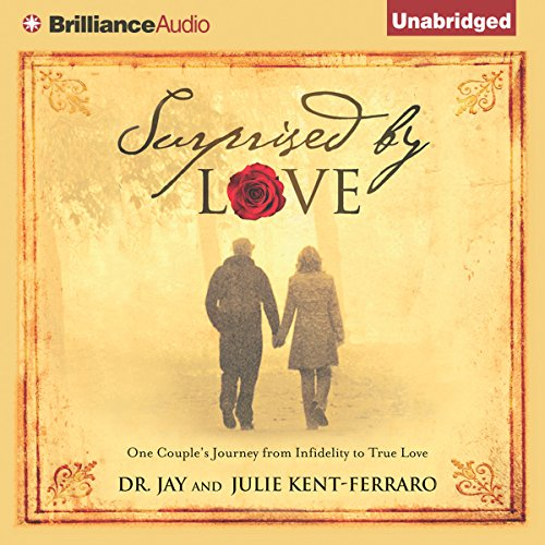Surprised by Love     One Couple's Journey from Infidelity to True Love              By:                                                                                                                                 Dr. Jay Kent-Ferraro,                                                                                        Dr. Julie Kent-Ferraro                               Narrated by:                                                                                                                                 Phil Gigante,                                                                                        Natalie Ross                      Length: 8 hrs and 34 mins     Not rated yet     Overall 0.0