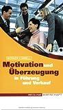 Motivation und ?berzeugung in F?hrung und Verkauf by Werner Correll(2006-03-01)