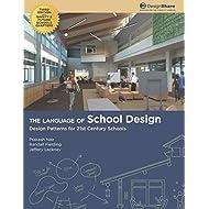 The Language of School Design: Design Patterns for 21st Century Schools