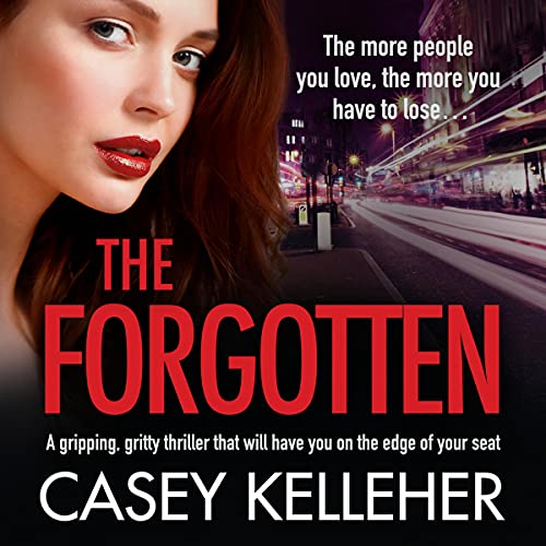The Forgotten: An Absolutely Gripping, Gritty Thriller Novel: Byrne Family Trilogy, Book 3