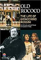 Old Rococo: Life of Gioacchino Rossini [DVD] [Import]