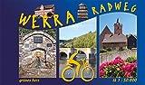 Werra-Radwanderweg: Von Heuhaus am Rennsteig bis Hannoversch Münden.: Von Heuhaus am Rennsteig bis Hannoversch Münden. 306 km (Radfernwege)