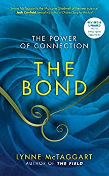 The Bond: Connecting Through the Space Between Us by [Lynne McTaggart]