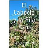El Caboclo y la Fila Azul: Fábula (Spanish Edition)