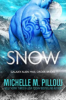 Snow: A Qurilixen World Novella: Intergalactic Dating Agency (Galaxy Alien Mail Order Brides Book 6) by [Michelle M. Pillow]