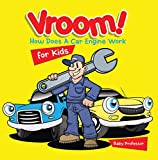 Vroom! How Does A Car Engine Work for Kids (English Edition)