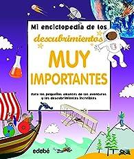 Mi enciclopedia de los descubrimientos muy importantes par Francisco Domínguez Montero
