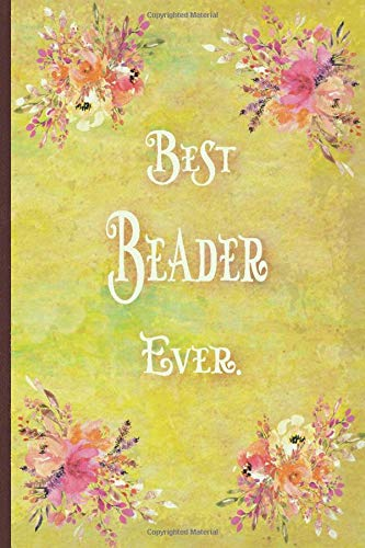Best  Beader Ever: Lined Journal, 100 Pages, 6 x 9, Blank Journal To Write In, Gift for Co-Workers, Colleagues, Boss, Friends or Family Gift Vintage