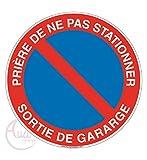 AUA SIGNALETIQUE - Panneau prière de ne Pas stationner Sortie de Garage - Ø 230 mm, Aluminium Dibond 3mm