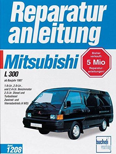 Mitsubishi L 300: ab Baujahr 1987 (Reparaturanleitungen)