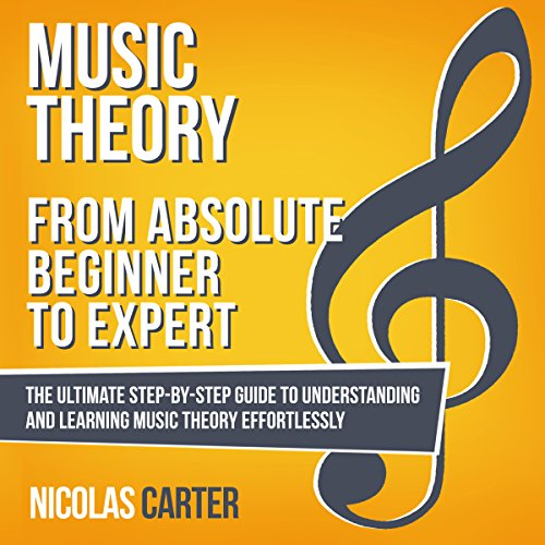 Music Theory: from Absolute Beginner to Expert audiobook cover art