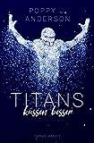Titans küssen besser (Sammelband 2)