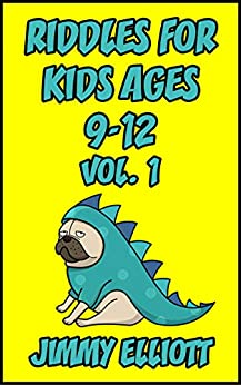 Riddles for Kids ages 9-12: The Try Not to Laugh Challenge - Family Friendly Question Book, Over 1000 riddles - Vol 1 by [Jimmy Elliott]