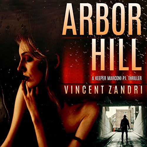 Arbor Hill: A Keeper Marconi PI Thriller audiobook cover art