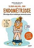 Il était une fois... mon endométriose . Chronique d'une maladie pas comme les autres