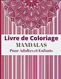 LIVRE DE COLORIAGE - MANDALA Pour Adults et Enfants: 50 motifs apaisants et relaxants Anti-stress | Livre de coloriage Reposant  pour garçons, filles, ... et compliqués | |50 Mandalas à colorier