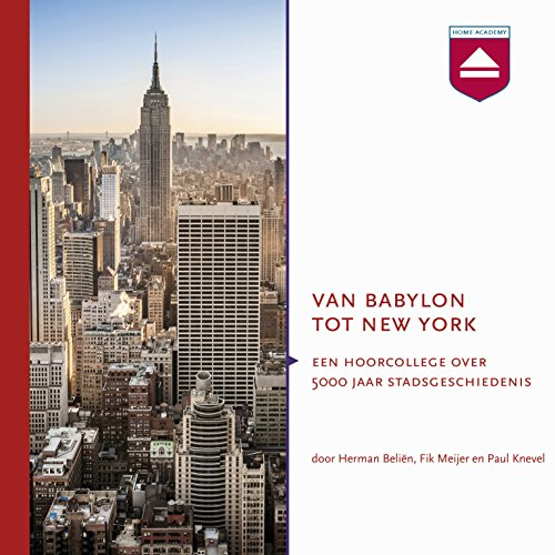 Van Babylon tot New York: Hoorcollege over 5000 jaar stadsgeschiedenis                   By:                                                                                                                                 Fik Meijer                               Narrated by:                                                                                                                                 Fik Meijer,                                                                                        Herman Beliën,                                                                                        Paul Knevel                      Length: 4 hrs and 56 mins     1 rating     Overall 4.0