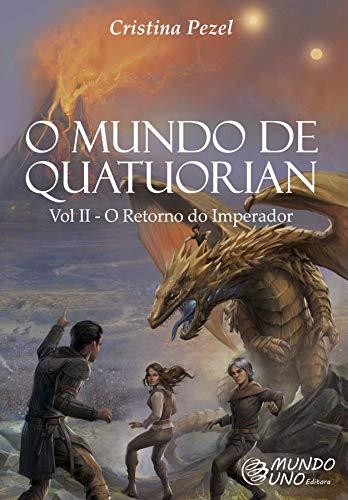 O Mundo de Quatuorian - Volume II (O Retorno do Imperador)