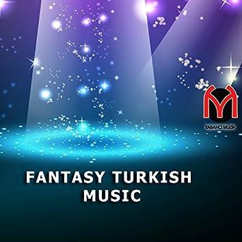 Fantasy Turkish Music