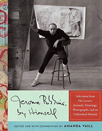 Image of Jerome Robbins, by Himself: Selections from His Letters, Journals, Drawings, Photographs, and an Unfinished Memoir