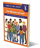 Our Mission of Love: Grade 5 Student Text 2nd Ed. 1586173812 Book Cover