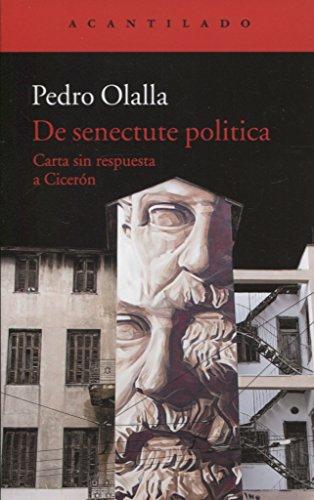 De senectute politica: Carta sin respuesta a Cicerón (El Acantilado)