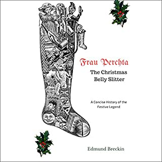 Frau Perchta: The Christmas Belly-Slitter: A Concise History of the Legend cover art