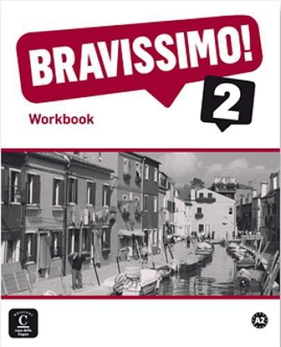 Bravissimo! 2 Workbook per anglofoni: Workbook 2 - bilingual edition