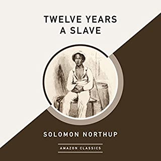 Twelve Years a Slave (AmazonClassics Edition) cover art