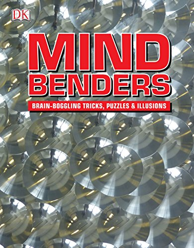 Mindbenders: Brain-Boggling Tricks, Puzzles & Illusions (Dk General Reference)
