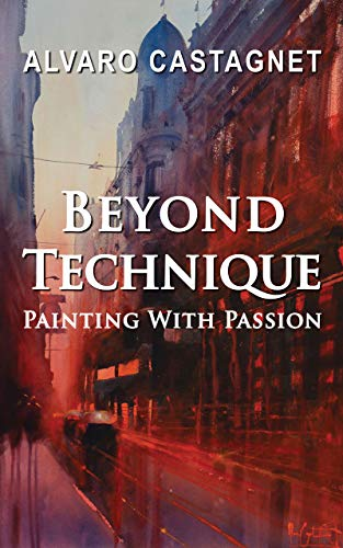 Beyond Technique: Painting With Passion (English Edition)