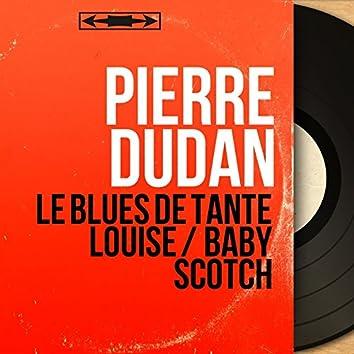 Le blues de tante Louise / Baby Scotch (feat. Jacques Denjean et son orchestre) [Mono Version]