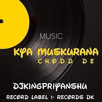 Kya muskurana chodd de (female voice)