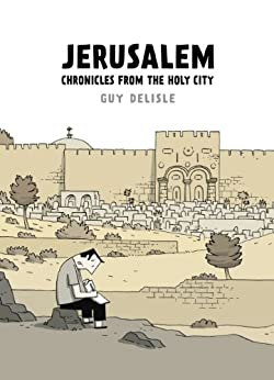 Jerusalem: Chronicles from the Holy City by [Guy Delisle]