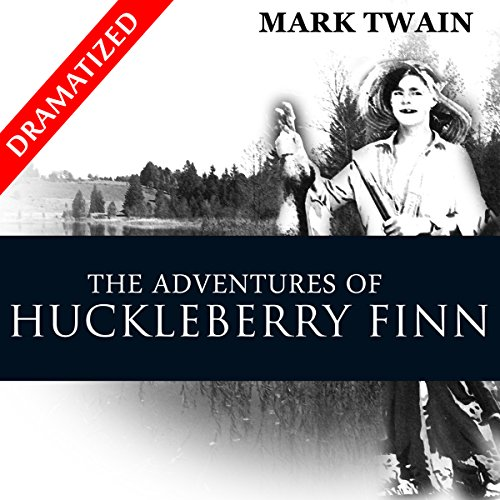 The Complete Adventures of Huckleberry Finn and Tom Sawyer (Dramatized) audiobook cover art