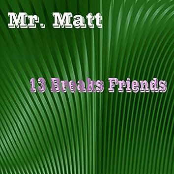13 Breaks Friends