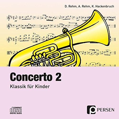 Concerto 2 - CD: Klassik für Kinder (3. bis 6. Klasse)
