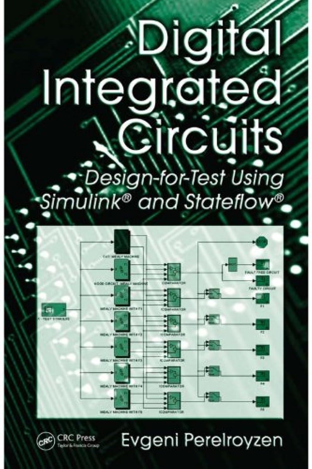 作成するスラム計画Digital Integrated Circuits: Design-for-Test Using Simulink and Stateflow (English Edition)
