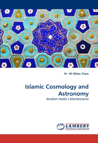 Islamic Cosmology and Astronomy: Ibrahim Hakki's Marifetname